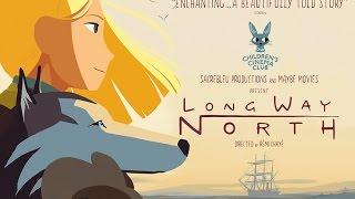 Long Way North Trailer