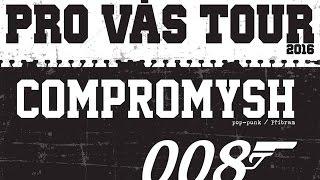 Video 008 + Compromysh - Pro Vás (Tour 2016)