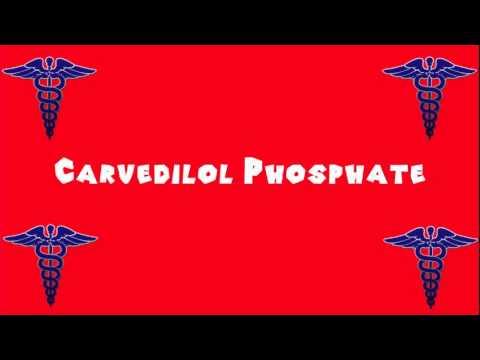 Pronounce Medical Words ― Carvedilol Phosphate