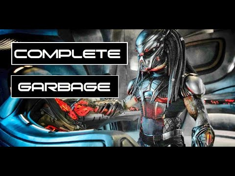 Complete and Total Garbage, The Predator (2018) review/rant, most disappointing movie of 2018