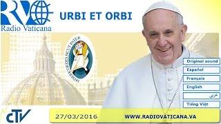 رسالة البابا فرنسيس خلال منح البركة الفصحية للعام 2016