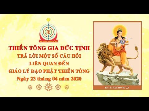 TTG Đức Tịnh Trả Lời Một Số Câu Hỏi Liên Quan Đến Giáo Lý Đạo Phật Thiền Tông - 23.04.2020