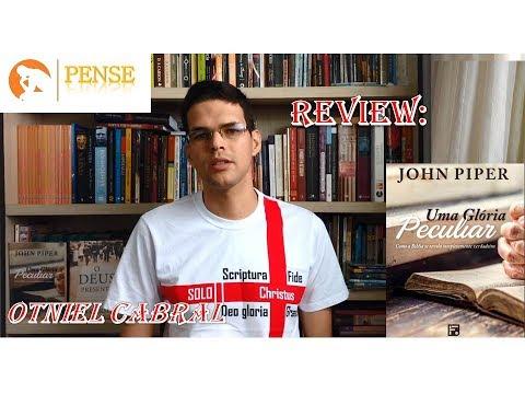 Uma glória peculiar - John Piper - Review por Otniel Cabral