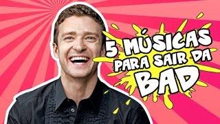 5 músicas pra SAIR DA BAD