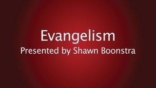 Evangelism - Shawn Boonstra