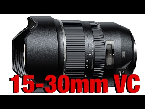 Tamron 15-30mm f2.8 VC - better than the Nikon?