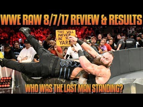 Wwe Raw 8/7/17 Full Show Review & Results: Roman Reigns Vs Braun Strowman Last Man Standing!