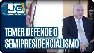 Em evento com o presidente do Paraguai, Michel Temer defende a implantação de um sistema semi-presidencialista.