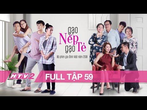 GẠO NẾP GẠO TẺ - Tập 59 - FULL | Phim Gia Đình Việt 2018 - Thời lượng: 45:17.