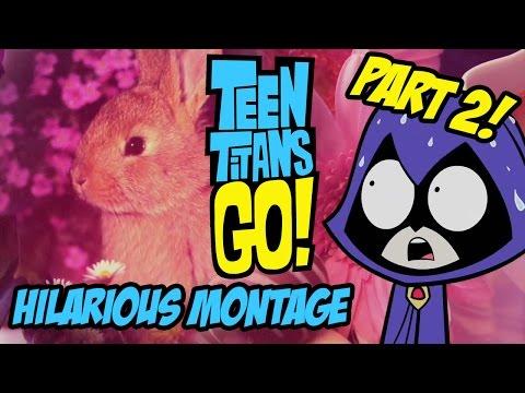Teen Titans Go! – Hilarious Montage Part 2