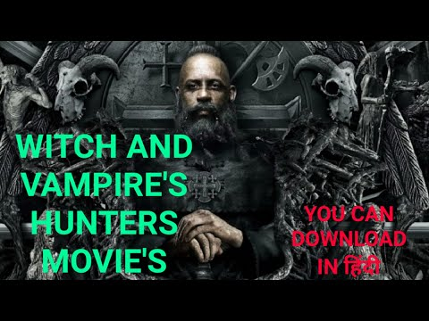 Top 8 Vampire and witch hunters movies, all in hindi, you can download by movie's world top