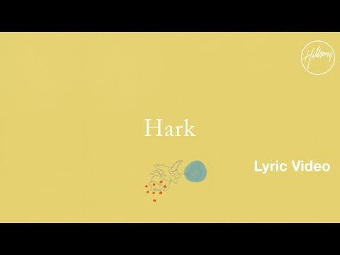 Hark Lyric Video - Hillsong Worship