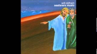 <b>Will Oldham</b> Seafarers Music Full Album