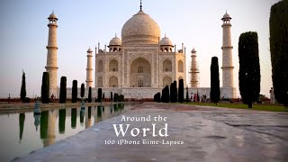 AROUND THE WORLD IN 100 iPHONE TIME-LAPSES