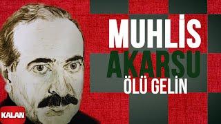 Muhlis Akarsu - Ölü Gelin   Sorsunlar Beni - [ Ya Dost Ya Dost © 1994 Kalan Müzik ]