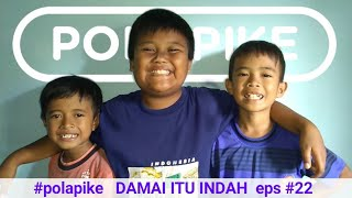 Video DAMAI ITU INDAH #polapike (FILM PENDEK NGAPAK KEBUMEN) MP3, 3GP, MP4, WEBM, AVI, FLV Maret 2019