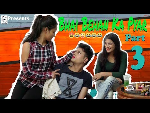 Video Bhai Behan ka Pyar | When You Have A Sister | Raksha Bandhan Special Series |E03 | Funny Video😂😍💕 download in MP3, 3GP, MP4, WEBM, AVI, FLV January 2017