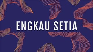 JPCC Worship - Engkau Setia (Official Lyrics Video)