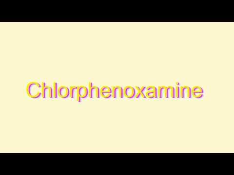 How to Pronounce Chlorphenoxamine