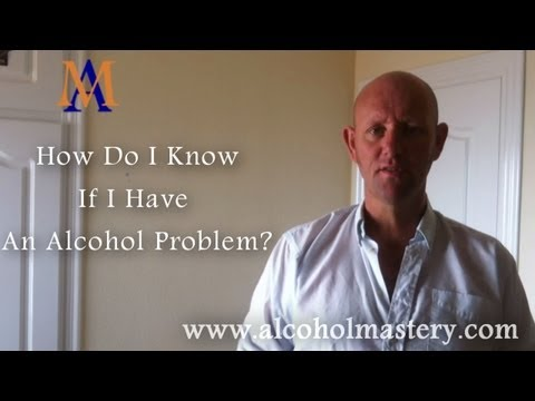 How Do I Know If I Have An Alcohol Problem