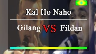 Kal Ho Naho-Fildan Bau Bau vs Gilang Dirga#mana yang lebih baik