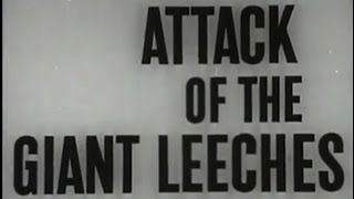 Attack Of The Giant Leeches (1959) [Science Fiction] [Horror]
