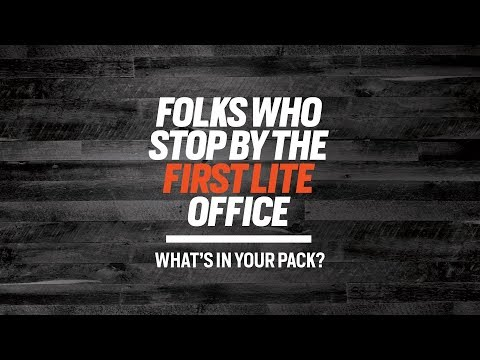 Folks Who Stop by the First Lite Office: What's in Your Pack