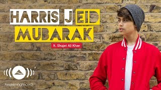 Video Harris J - Eid Mubarak Ft. Shujat Ali Khan | Official Audio MP3, 3GP, MP4, WEBM, AVI, FLV Desember 2017