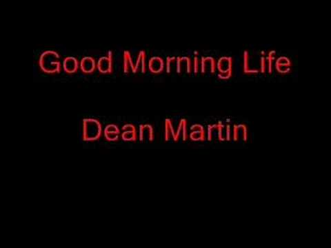 Dean Martin - Good Morning Life lyrics