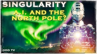 Nonton Singularity 2017   Artificial Intelligence And North Pole Hidden Land Film Subtitle Indonesia Streaming Movie Download