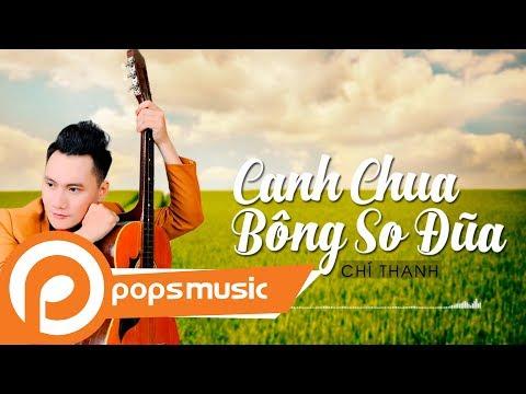Canh Chua Bông So Đũa | Chí Thanh - Thời lượng: 5 phút, 55 giây.