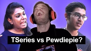 What do Indians think of Tseries vs Pewdiepie?