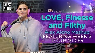 Video LOVE, Finesse, and Filthy | Alex Aiono Mashup FEATURING WEEK 2 TOUR VLOG MP3, 3GP, MP4, WEBM, AVI, FLV Januari 2018