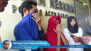 """Jual"" Anak Dibawah Umur, Ini Jawaban Mucikari Saat Diintrogasi Polisi Aceh Barat"