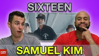 "Video Samuel Kim ""Sixteen feat. Changmo"" • Fomo Daily Reacts MP3, 3GP, MP4, WEBM, AVI, FLV Agustus 2018"