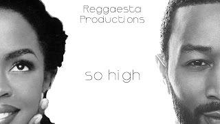 John Legend ft. Lauryn Hill - So High (reggae version by Reggaesta)