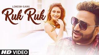 Ruk Ruk Latest Video Song   Lokesh Garg   Feat. Sophiya Singh