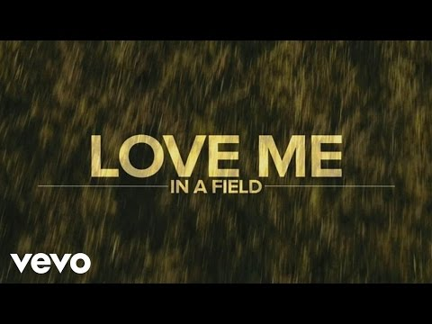 Love Me in a Field Lyric Video