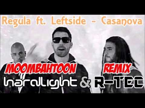 Regula Ft. Leftside - Casanova (Hardlight & R-TEC Moombahtoon Remix ) Mp3
