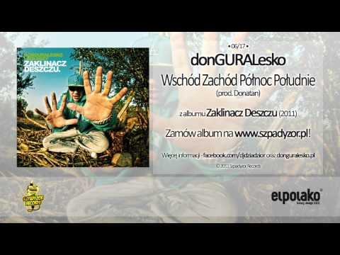 Tekst piosenki DonGuralEsko - Wschód Zachód Północ Południe po polsku