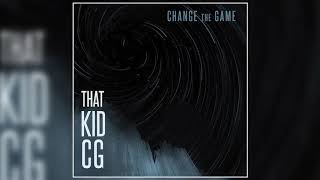 That Kid CG - Change the Game (Official Audio) [Oculus Rift Announcement Song Placement]