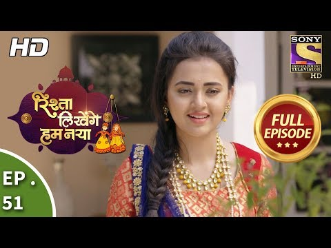 Rishta Likhenge Hum Naya - Ep 51 - Full Episode - 16th January, 2018
