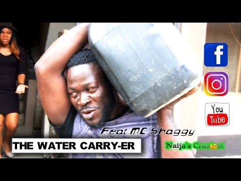 Naija's Craziest Comedy || THE WATER CARRY-ER (Ep 220)