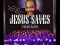 songs of praise - Jesus Saves- Marvin Winans and Perfected Praise