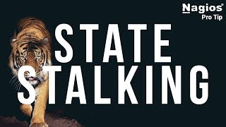 State Stalking with Nagios (Pro Tip)