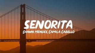 Video Shawn Mendes, Camila Cabello – Señorita (Lyrics) MP3, 3GP, MP4, WEBM, AVI, FLV Agustus 2019