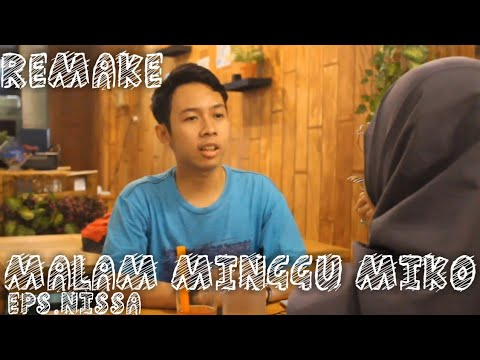 REMAKE VIDEO MALAM MINGGU MIKO EPS. NISSA