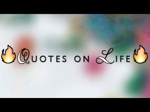 Whatsapp Video Status | Quotes On Life