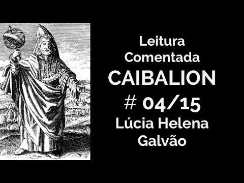 O CAIBALION, cap. 4 - O Todo - Lúcia Helena Galvão