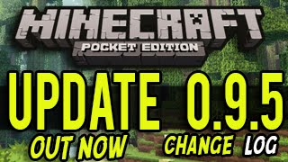 Minecraft Pocket Edition: NEW UPDATE 0.9.5 OUT NOW (Change Log)